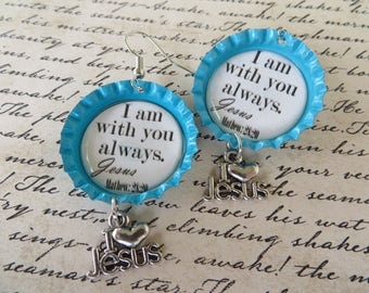 With You Always Scripture Bottle Cap Earrings