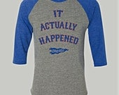 It Actually Happened Unisex Raglan T-shirt