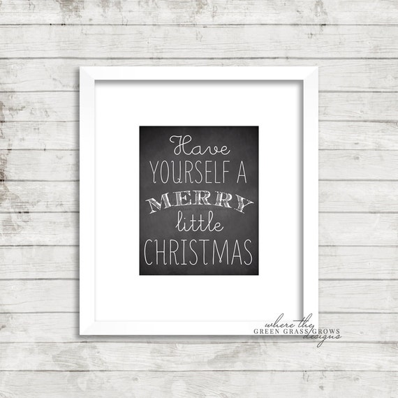 Have Yourself a Merry Little Christmas 8x10 Print, Chalkboard Print, Merry Christmas Art, Christmas Wall Art, Mantel Art,