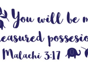 "You will be my treasured possesion Malachi 3:17 / 44""x21"" wall decal / Navy"