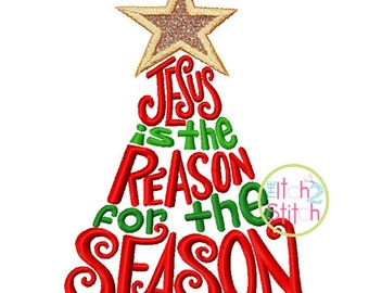 Jesus Is the Reason for the Season Embroidery design (with applique star) in 4x4, 5.5 inch, 5x7 & 6x10 INSTANT DOWNLOAD now available