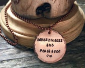 Nevertheless She Persisted - hand stamped hammered copper or brass necklace