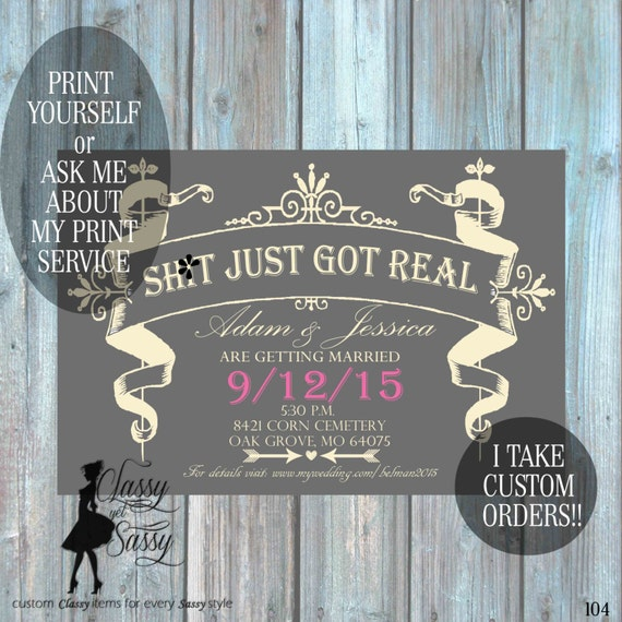 Sh!t Just Got Real Wedding Invite, Sh1t just got real invite,  Printable Invite MATURE 104
