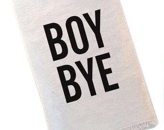 Tea Towel Boy Bye Beyonce Black and White Typography