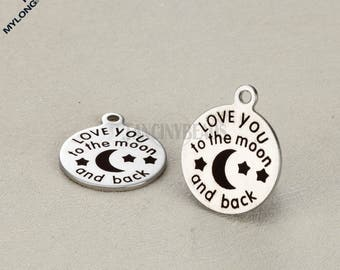 Love you to the moon and back--New design Engraved stainless steel charms--10 pcs-G1071--anti tarnish never bauble