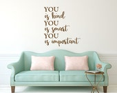 You is kind you is smart you is important The Help quote vinyl wall decal sticker