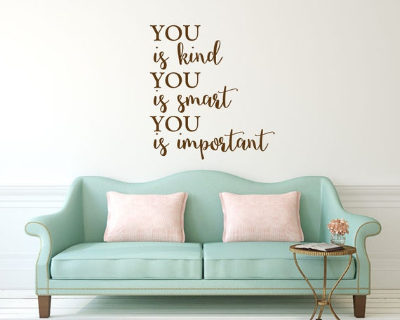 You Is Kind You Is Smart You Is Important The Help Quote Vinyl