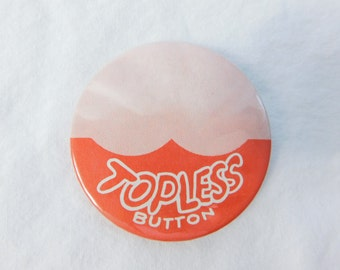 Vintage 1970s 70s New Old Stock Pinback - Topless Button - Funny Risque Pin Button  DR19
