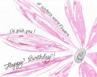 Sister Birthday Card Original Watercolor Pink Daisy Hand-Painted Birthday Greeting, If Sisters Were Flowers I'd Pick You Happy Birthday Sis