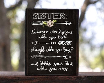 SISTER, Someone Who Listens When You Talk...sign block