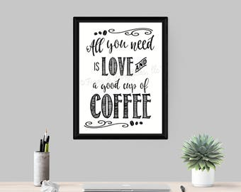 All You Need is Love and A Good Cup of Coffee Typography Paper Wall Art Print