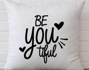 Be You Tiful Beautiful Pillow Cover Decorative Throw Pillow Case Cover