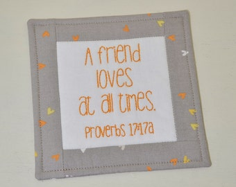 Friendship Coaster - A Friend Loves At All Times Mug Rug - Proverbs Scripture - Religious Best Friend - Hand Embroidery - Hearts - Orange