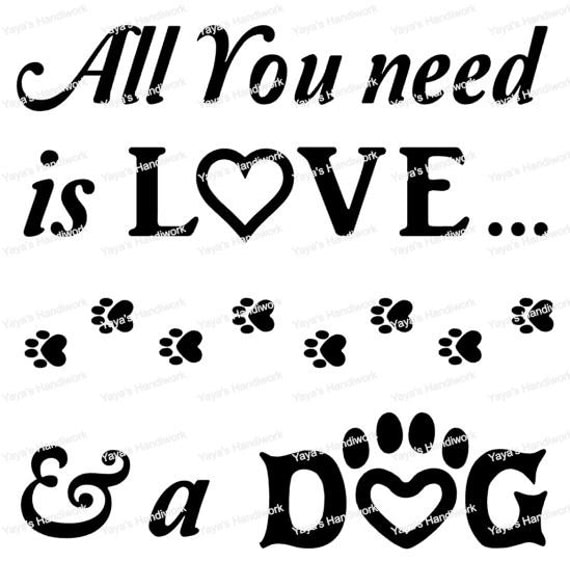 Download All you need is Love and a Dog - Digital cutting file ...