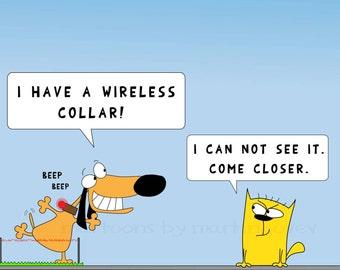 Funny Cartoon with Dog shock collar and cat Print or Mug