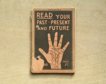 Vintage Palmistry book, Read Your Past Present and Future by Cheiro, vintage 1920s book