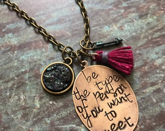 Be the tyoe of person you want to meet necklace