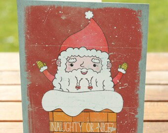 Naugty or Nice? Christmas Card   Santa in the Chimney Holiday Greetings   A7 5x7 Folded - Blank Inside - Wholesale Available