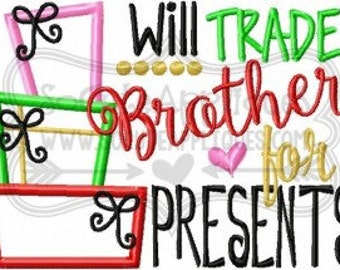 Will trade brother for presents - Girls Christmas shirt - Christmas applique design - Christmas Shirt - Christmas applique shirt
