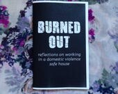 BURNED OUT: Reflections on Working in a Domestic Violence Safe House
