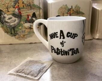Positive Quote Tea Cup, Tea Mug, Cup of Positivi-tea