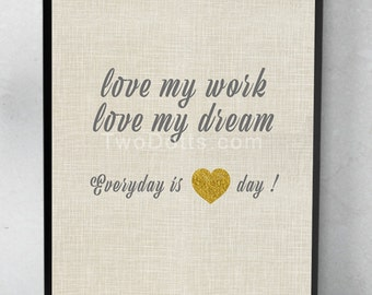 Love my Work Love my Dream Wall Art