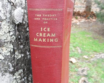 Rare First Edition Book - Theory and Practice of Ice Cream Making - Sommer