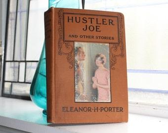 Vintage 1924 Book Hustler Joe & Other Stories by Eleanor H Porter