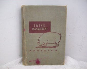 Swine Management Hardcover Book by Arthur L. Anderson 1950 J. B. Lippincott Company Raising Hogs Pigs