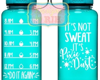 It's Not Sweat It's Pixie Dust Inspirational Personalized 34oz Tritan Sports Water Bottle with Hourly Reminder Times Tinkerbell