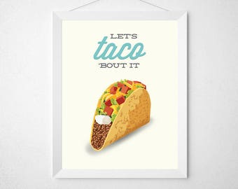 Taco Kitchen Print - Let's Taco Bout it - Funny modern minimal mexican food eat saying quote pun poster art decor wall poster cinco de mayo