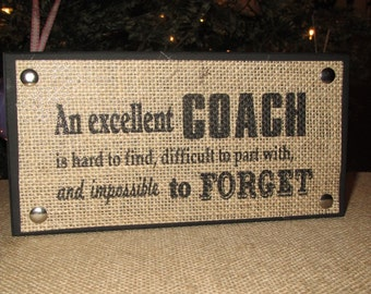 Coach Gift Coach Sign An excellent coach is hard to find difficult to part with and impossible to forget Burlap and wood box Sign