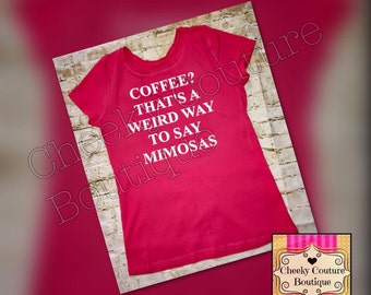 coffee? thats a weird way to say mimosas Funny Girl Glitter Shirt Sparkly Clothes Mom graphic