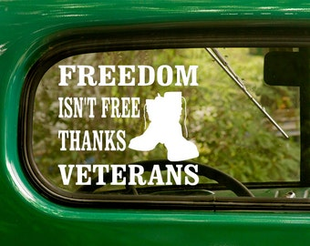 Veteran Decal, Freedom Isn't Free, thanks Veterans, Veteran Sticker, Patriotic , Car Decal, Laptop Sticker, Vinyl, Car Stickers