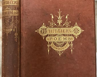 The Complete Poetical Works of John Greenleaf Whittier, Household Edition, James R. Osgood and Company, 1874