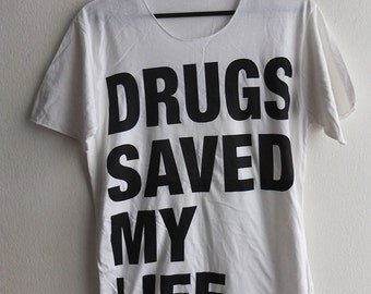 Drugs saved my Life  Rock N Roll T-Shirt M