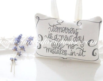 Tomorrow is a New Day, Dried Lavender Sachet with Modern Calligraphy, Gifts for Her