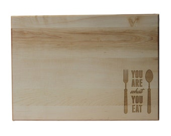 You Are What You Eat Cutting Board 10x14 Maple Custom Laser Engraved