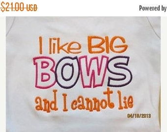 20% OFF Entire Shop I like BIG Bows and I cannot lie Custom embroidered saying shirt or one piece w/snaps, Toddlers Girls, Boys