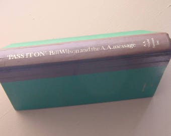 Pass it on the AA Message The Story of Bill Wilson and the AA message 1984 Hardback AA book