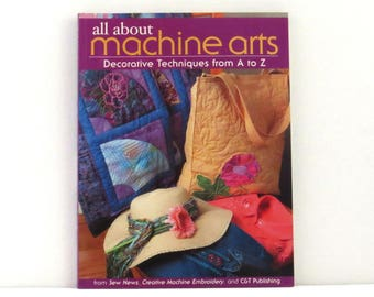 All About Machine Arts, sewing techniques book, decorative sewing, used craft book, how to sew, sewing ideas, sewing creativity