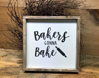 Rustic Kitchen Decor, Bakers Gonna Bake, Gift For Mom, Mother's Day Gift, Wooden Sign, Wood Sign Saying, Kitchen Saying, Framed Wood Signs