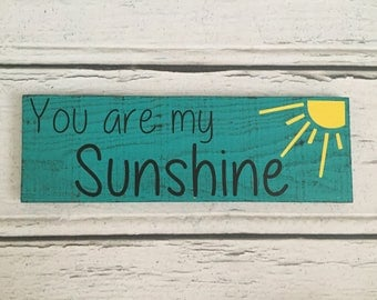 You Are My Sunshine- Handmadcrafted Wooden Sign