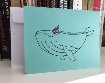 Whale Birthday Card - have a whaley great birthday