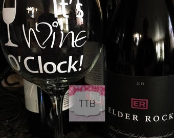 Its Wine O'Clock Wine Glass