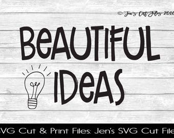 Beautiful Ideas Quote SVG Cut File, SVG files for Die Cutting Machines- Vinyl htv Clip art - Commercial use