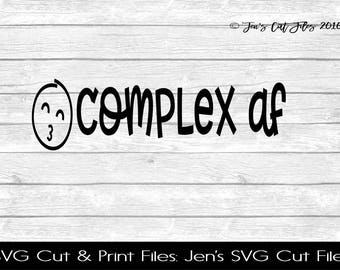 Complex AF Quote SVG Cut File, SVG files for Die Cutting Machines- Vinyl htv Clip art - Commercial use