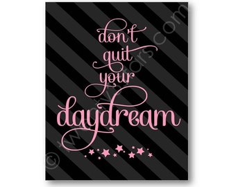 Don't Quit Your Daydream inspiration wall art print, Choose Any Colors, great dorm or bedroom art in coordinating colors
