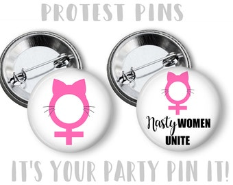 Nasty Women Unite Anti- Trump PROTEST Pins  2.25 inch pinback button pin badge Million Women's March Buttons Stronger Together Pins