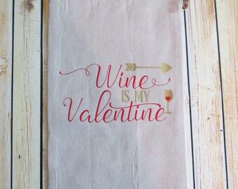 Wine is my Valentine - Wine Bag